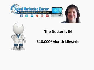 The Doctor is IN $10,000/Month Lifestyle