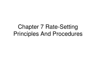 Chapter 7 Rate-Setting Principles And Procedures