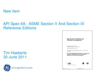 New Item   API Spec 6A:  ASME Section V And Section IX Reference Editions