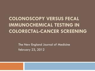 Colonoscopy versus Fecal Immunochemical Testing in Colorectal-Cancer Screening