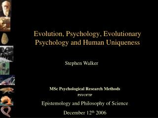 Evolution, Psychology, Evolutionary Psychology and Human Uniqueness