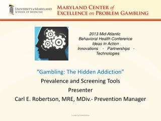 """Gambling: The Hidden Addiction"" Prevalence and Screening Tools Presenter"