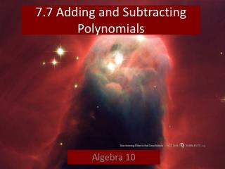 7.7 Adding and Subtracting Polynomials