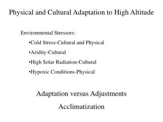 Physical and Cultural Adaptation to High Altitude 	Environmental Stressors:
