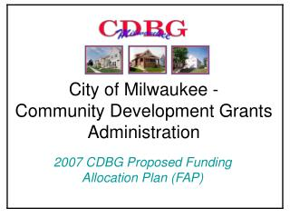 City of Milwaukee - Community Development Grants Administration