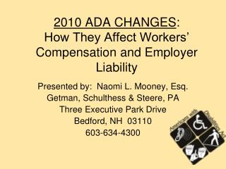 2010 ADA CHANGES : How They Affect Workers' Compensation and Employer Liability
