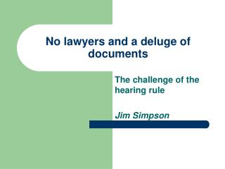 No lawyers and a deluge of documents