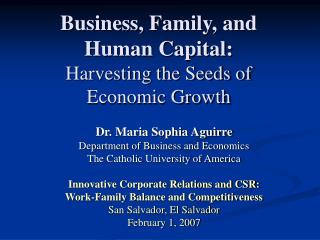 Business, Family, and Human Capital: Harvesting the Seeds of Economic Growth