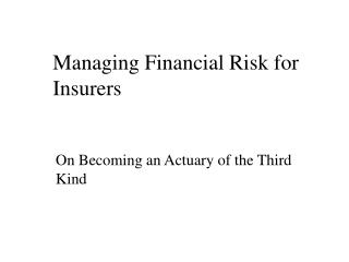 Managing Financial Risk for Insurers