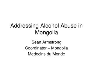 Addressing Alcohol Abuse in Mongolia