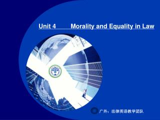 Unit 4	Morality and Equality in Law