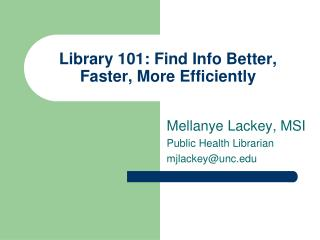 Library 101: Find Info Better, Faster, More Efficiently