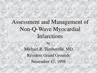 Assessment and Management of Non-Q-Wave Myocardial Infarctions