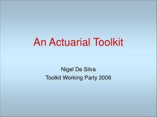 An Actuarial Toolkit