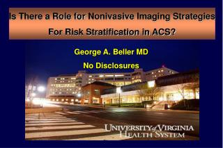 George A. Beller MD No Disclosures