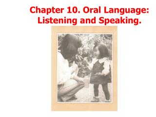 Chapter 10. Oral Language:  Listening and Speaking.