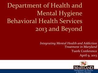 Department of Health and Mental Hygiene Behavioral Health Services 2013 and Beyond