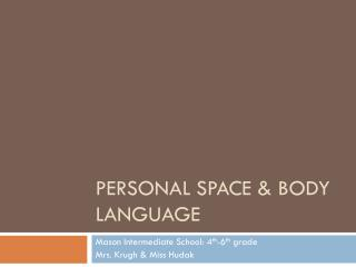 Personal Space & Body Language