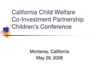 California Child Welfare  Co-Investment Partnership Children s Conference