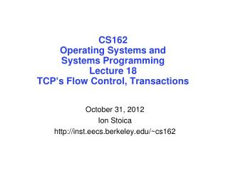 CS162 Operating Systems and Systems Programming Lecture 18 TCP ' s Flow Control, Transactions