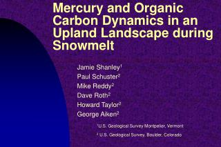 Mercury and Organic Carbon Dynamics in an Upland Landscape during Snowmelt