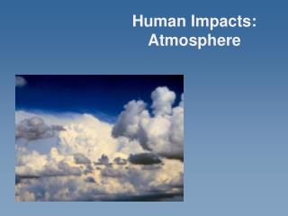 Human Impacts: Atmosphere