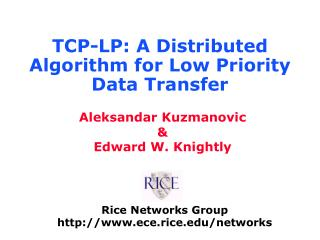 TCP-LP: A Distributed Algorithm for Low Priority Data Transfer