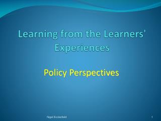 Learning from the Learners' Experiences