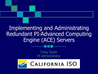 Implementing and Administrating Redundant PI-Advanced Computing Engine (ACE) Servers