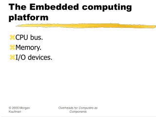 The Embedded computing platform