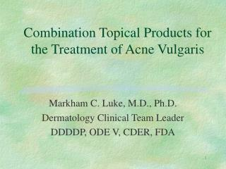 Combination Topical Products for the Treatment of Acne Vulgaris