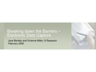 Breaking down the Barriers   Electronic Data Capture