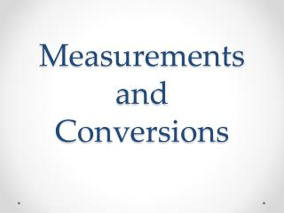 Measurements and Conversions