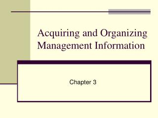 Acquiring and Organizing Management Information
