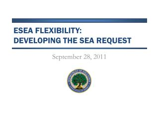 ESEA FLEXIBILITY:  DEVELOPING THE SEA REQUEST
