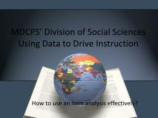 MDCPS' Division of Social Sciences Using Data to Drive Instruction