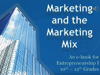 Marketing and the Marketing  Mix
