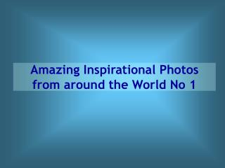 Amazing Photos No 1