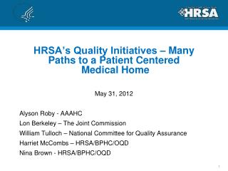 HRSA's Quality Initiatives – Many Paths to a Patient Centered  Medical Home