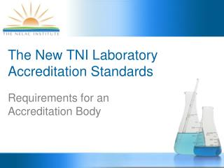 The New TNI Laboratory Accreditation Standards
