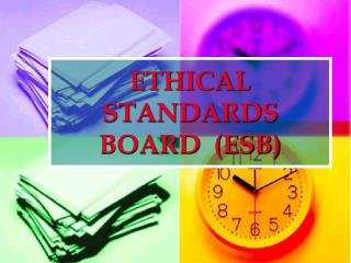 ETHICAL STANDARDS BOARD  (ESB)