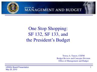 Teresa A. Tancre, CGFM Budget Review and Concepts Division  Office of Management and Budget