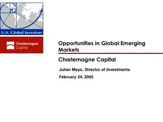 Opportunities in Global Emerging Markets Charlemagne Capital