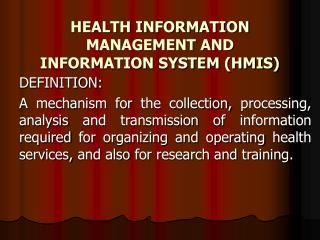 HEALTH INFORMATION MANAGEMENT AND INFORMATION SYSTEM (HMIS)