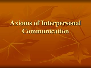 Axioms of Interpersonal Communication