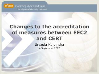 Changes to the accreditation of measures between EEC2 and CERT
