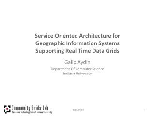 Service Oriented Architecture for  Geographic Information Systems  Supporting Real Time Data Grids