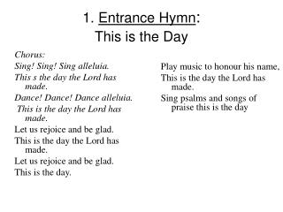 1.  Entrance Hymn :  This is the Day