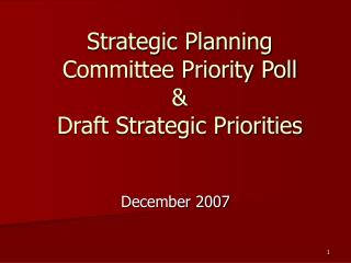 Strategic Planning Committee Priority Poll  & Draft Strategic Priorities
