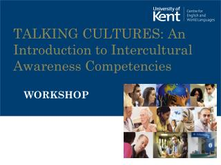 TALKING CULTURES: An Introduction to Intercultural Awareness Competencies